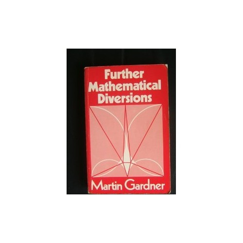 Further Mathematical Diversions By Martin Gardner