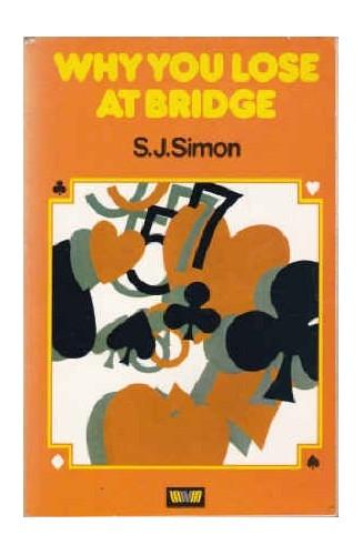 Why You Lose at Bridge By S.J. Simon