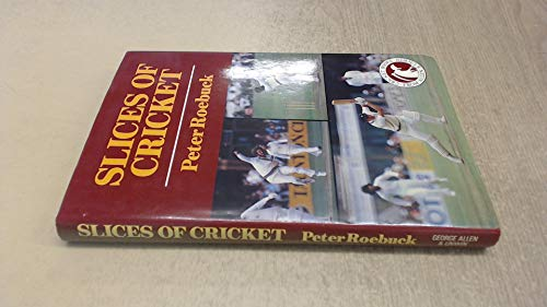 Slices of Cricket By Peter Roebuck
