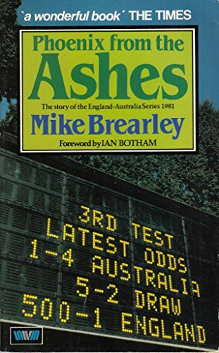 Phoenix from the Ashes By Mike Brearley