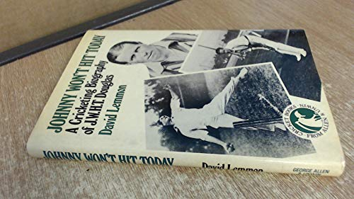 Johnny-Won-039-t-Hit-Today-Cricketing-Biography-of-J-by-Lemmon-David-0047960760