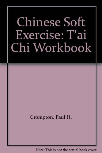 Chinese Soft Exercise By Paul H. Crompton