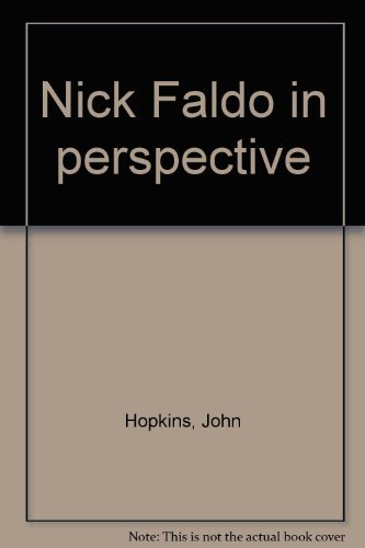 Nick Faldo in perspective By John Hopkins