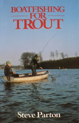 Boat Fishing for Trout By Steve Parton