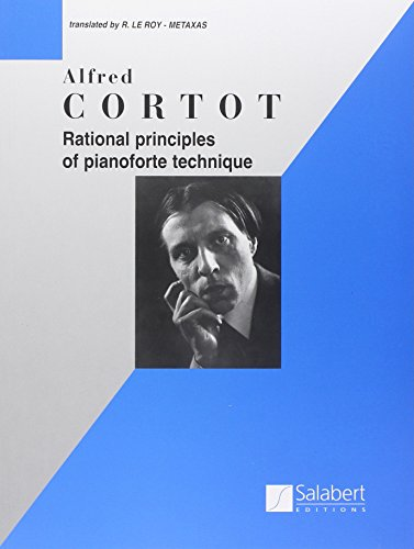 Rational Principles of Pianoforte Technique Piano By Alfred Cortot