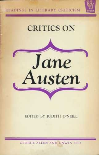 Critics on Jane Austen By Edited by Judith O'Neill