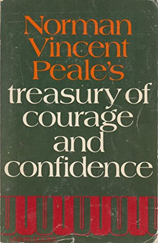 Treasury of Courage and Confidence By Edited by Dr. Norman Vincent Peale