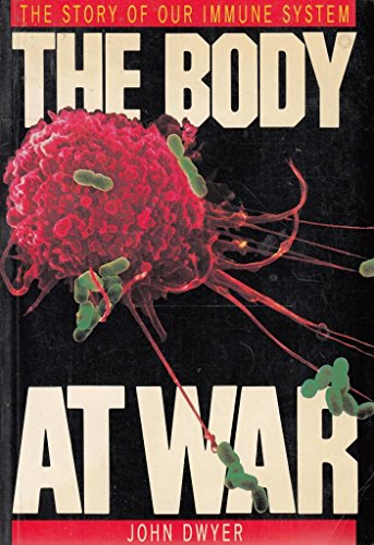 The Body at War By John M. Dwyer
