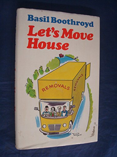 Let's Move House By Basil Boothroyd