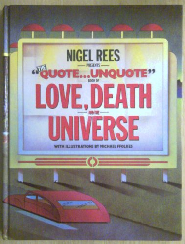 Quote...Unquote Book of Love, Death and the Universe By Nigel Rees