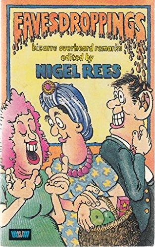 Eavesdroppings By Edited by Nigel Rees