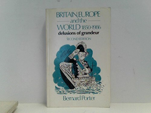 Britain, Europe and the World, 1850-1982 By Bernard Porter
