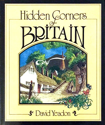 Hidden Corners of Britain By David Yeadon