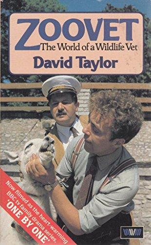 Zoo Vet: World of a Wildlife Vet by David Taylor
