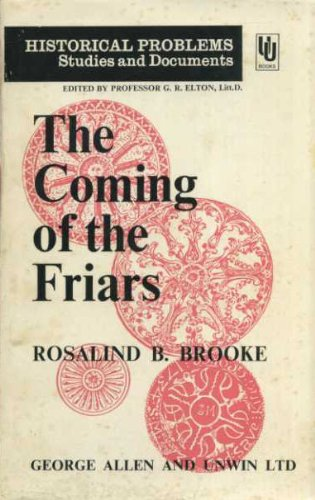 Coming of the Friars By Rosalind B. Brooke