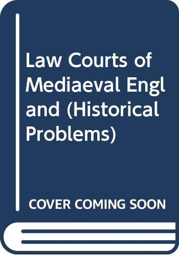 Law Courts of Mediaeval England By Alan Harding