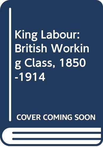 King Labour By David Kynaston