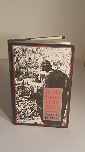 In the Ruins of the Reich By Douglas Botting