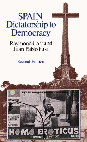 Spain: Dictatorship to Democracy by Raymond Carr
