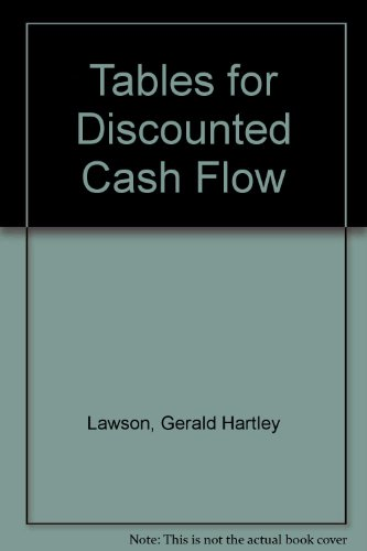 Tables for Discounted Cash Flow By Gerald Hartley Lawson