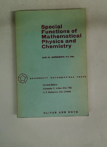 Special Functions of Mathematical Physics and Chemistry By Ian Naismith Sneddon