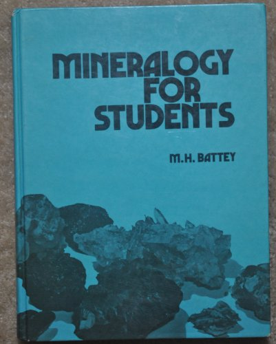 Mineralogy for Students By M.H. Battey