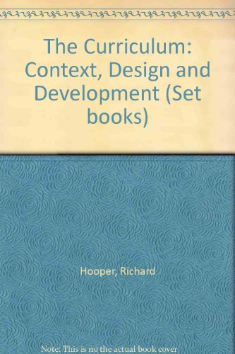The Curriculum: Context, Design and Development (Set books) By Richard Hooper