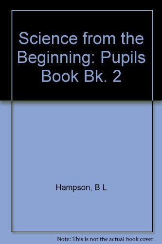 Science from the Beginning Pupils Book 2. New Edition By B L Hampson