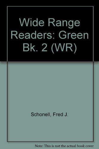Wide Range Readers: Green Bk. 2 (WR) by Fred J. Schonell