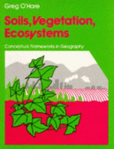 Soils,Vegetation And'The Ecosystem Paper By Greg O'Hare
