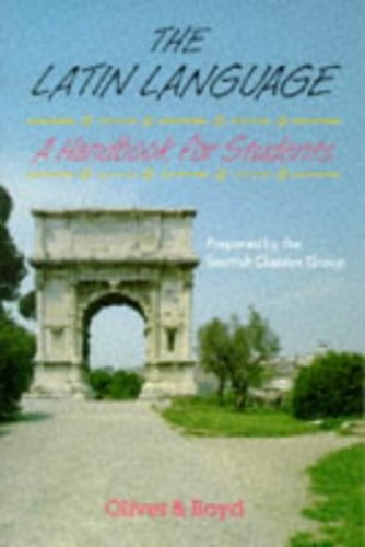 The Latin Language Handbook for Students Handbook for Students, A By Scottish Classics