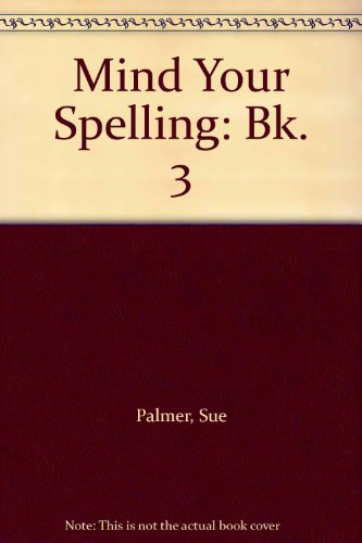 Mind Your Spelling By Sue Palmer