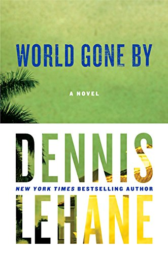 World Gone by By Dennis Lehane