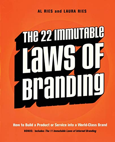 The 22 Immutable Laws of Branding: How to Build a Product or Service into a World-Class Brand By Al Ries