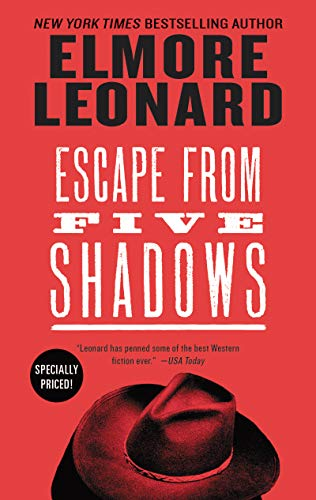 Escape from Five Shadows By Elmore Leonard
