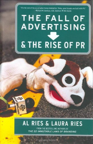 The Fall of Advertising & the Rise of PR By Al Ries