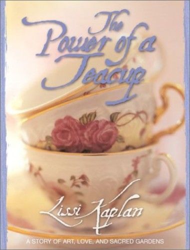 Power of a Teacup By Lissi Kaplan