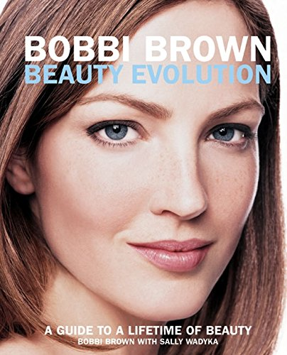 Bobbi Brown Beauty Evaluation By Bobbi Brown