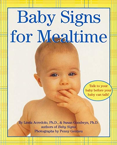 Baby Signs for Mealtime By Linda Acredolo
