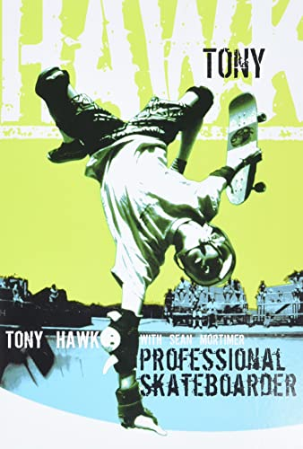 Tony Hawk Professional Skateboarder By Tony Hawk