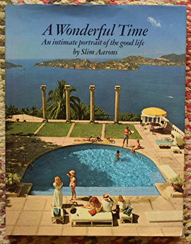 Wonderful Time: An Intimate Portrait of the Good Life by S. Aarons