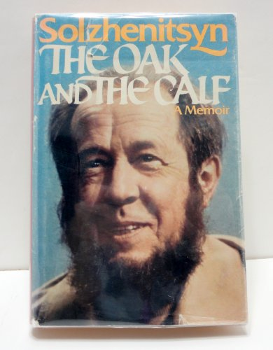 The Oak and the Calf By Aleksandr Isaevich Solzhenitsyn
