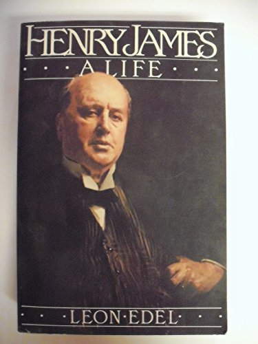 Henry James, a Life By Leon Edel
