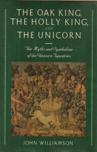 The Oak King, the Holly King, and the Unicorn By John Williamson