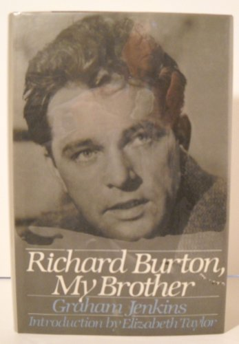 Richard Burton, My Brother By Graham Jenkins