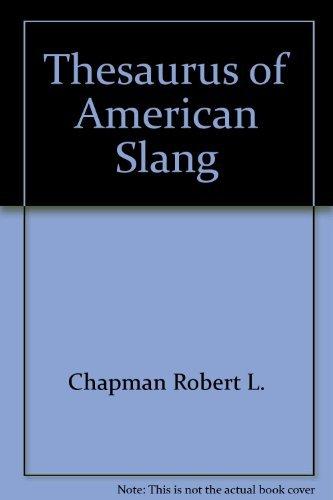 Thesaurus of American Slang By Edited by Robert L Chapman, PhD