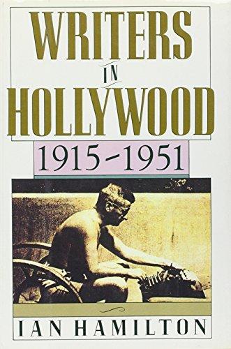Writers in Hollywood, 1915-1951 By Ian Hamilton