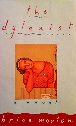The Dylanist By Brian Morton