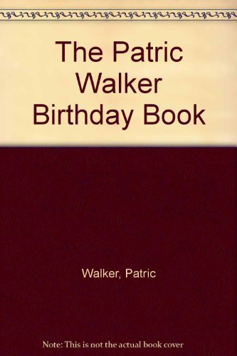 The Patric Walker Birthday Book By Patric Walker