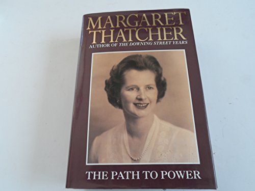 The Path to Power By Lady Margaret Thatcher